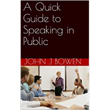 A Quick Guide to Speaking in Public (That Consultant Bloke's Quick Guides Book 6)