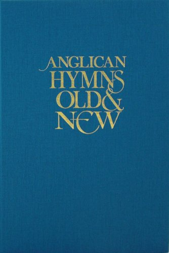 Anglican Hymns Old & New - Large Print Words - Lyrics - Book