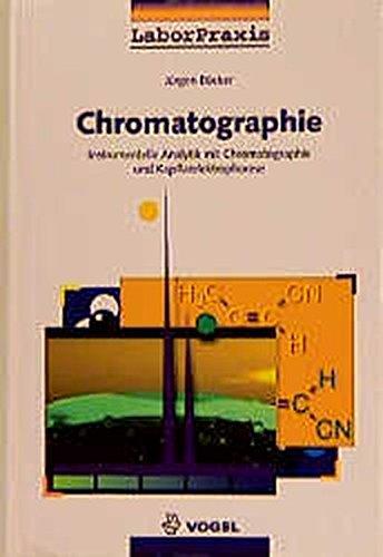 Chromatographie: Instrumentelle Analytik mit Chromatographie und Kapillarelektrophorese (LaborPraxis)