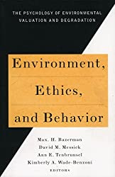 Environment, Ethics, and Behavior: The Psychology of Environmental Valuation and Degradation (New Lexington Press Management Series) by Max H. Bazerman (1998-06-03)