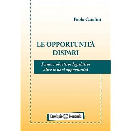 Le Opportunità Dispari: I Nuovi Obiettivi Legislativi Oltre Le Pari Opportunità