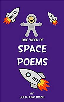 One Week of Space Poems (One Week of Poems Book 4) by [Rawlinson, Julia]