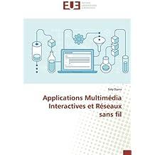 Applications Multimédia Interactives et Réseaux sans fil