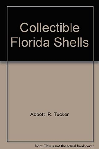 Collectible Florida Shells (Collectible shells of southeastern U.S., Bahamas & Caribbean) by Abbott, R. Tucker (1984) Paperback