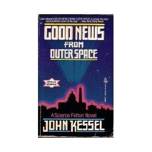 Good News from Outer Space by John Kessel (1990-06-02)