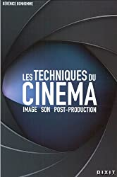Les techniques du cinéma : Image, son, post-production