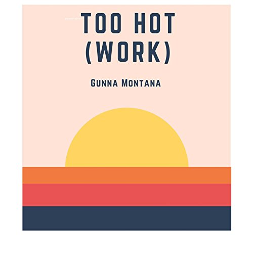 Too Hot(work) [Explicit]