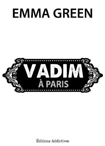 Vadim à Paris (Toi + Moi : seuls contre tous) epub, pdf