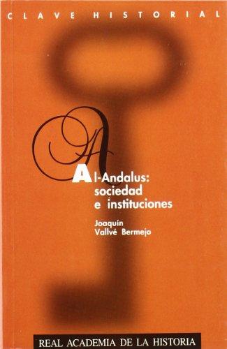 Al-Andalus: Sociedad e Instituciones. (Clave Historial.)