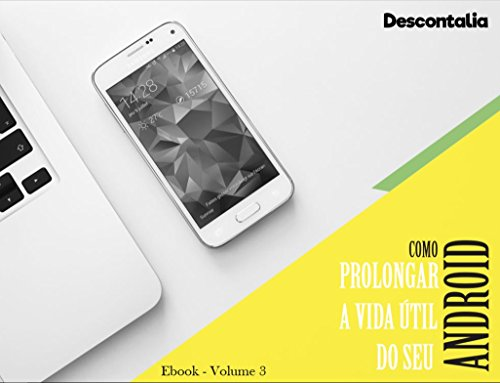 Como prolongar a vida útil do seu Android: Volume 3 (Portuguese ...