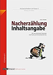 Nacherzählung und Inhaltsangabe: Lernwerkstatt Aufsatz für die SEK