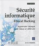 s?curit? informatique ethical hacking apprendre l attaque pour mieux se d?fendre 2i?me ?dition de acissi 7 mars 2011