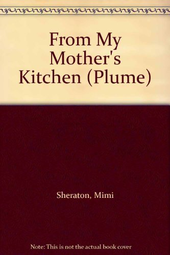from-my-mothers-kitchen-plume-by-mimi-sheraton-1985-03-01