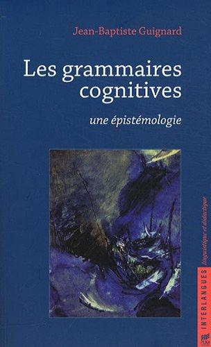 Les grammaires cognitives : Une épistémologie par Jean-Baptiste Guignard