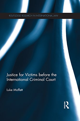 Justice for Victims before the International Criminal Court (Routledge Research in International Law)