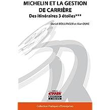 Michelin et la gestion de carrière: Des itinéraires Trois-Etoiles