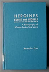 Heroines:A Bibl. Women Series: A Bibliography of Women Series Characters in Mystery, Espionage, Action, Science Fiction, Fantasy, Horror, Western, ... (Garland Reference Library of the Humanities)