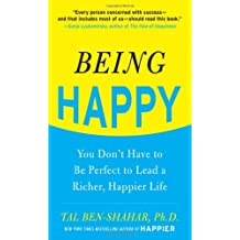 By Ben-Shahar, Tal ( Author ) [ Being Happy: You Don't Have to Be Perfect to Lead a Richer, Happier Life ] Sep - 2010 { Paperback }