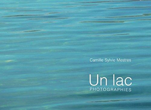 Un lac par Camille Sylvie Mestres
