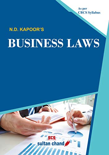 N.D. Kapoor's Business Laws: as per Choice Based Credit System (CBCS) Syllabus (English Edition)
