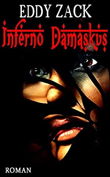 Inferno Damaskus (German Edition) by [Zack, Eddy, Crusius, Detlev]