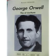 George Orwell: Vie et écriture (Univers anglo-américain)