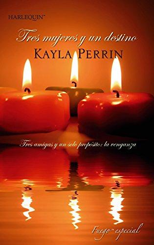 Tres mujeres y un destino (Especial Erótica) por Kayla Perrin