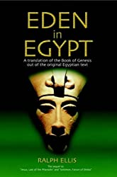 Eden in Egypt: Adam and Eve Were Pharaoh Akhenaton and Nefertiti by Ralph Ellis (2004-10-26)