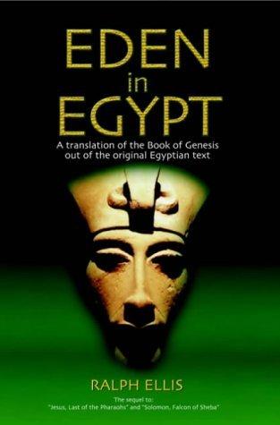 Eden in Egypt: Adam and Eve Were Pharaoh Akhenaton and Nefertiti by Ralph Ellis (2004-10-26)