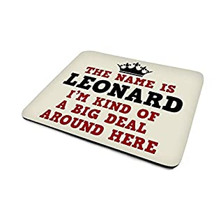 Leonard, I'm Kind Of A Big Deal Around Here', Funny Personalised Mouse Mat, Size 230mm x 180mm x 5mm.