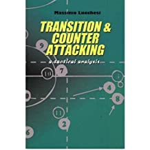 Transition and Counter Attacking A Tactical Analysis by Lucchesi, Massimo ( Author ) ON Mar-01-2004, Paperback