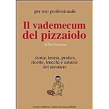 Il Vademecum del Pizzaiolo (Italian Edition)