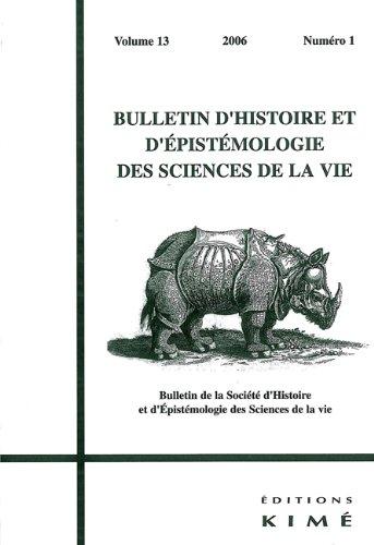 Bulletin d'Histoire et d'Epistémologie des Sciences de la Vie, vol 13, 2006, no.1 par Société d'Histoire et d'Epistémologie des Sciences de la Vie - SHESVIE