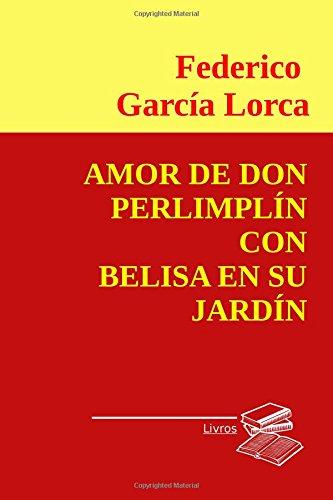 Amor de Don Perlimplin con Belisa en su jardin