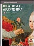 Rosa Fresca Aulentissima. Per Le Scuole Superiori. Con Espansione Online: 3