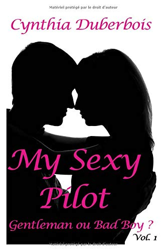 My Sexy Pilot - Vol 1: (New Romance, Humour, Erotisme) par Cynthia Duberbois