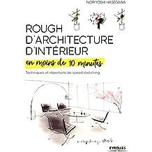 Rough d architecture d interieur en moins de 10 minutes