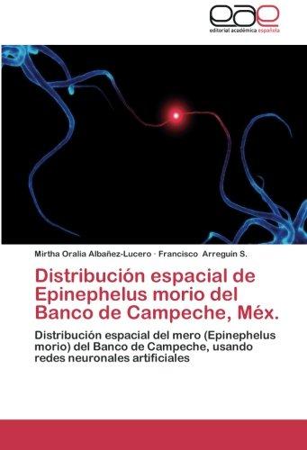 Distribucion Espacial de Epinephelus Morio del Banco de Campeche, Mex. por Albanez-Lucero Mirtha Oralia