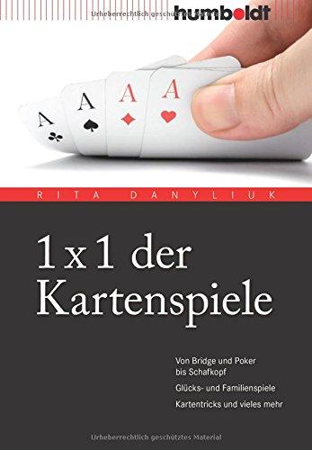Price comparison product image 1 x 1 der Kartenspiele: Von Bridge über Poker und Skat bis Zwicken. Glücks- und Familienspiele. Kartentricks und vieles mehr