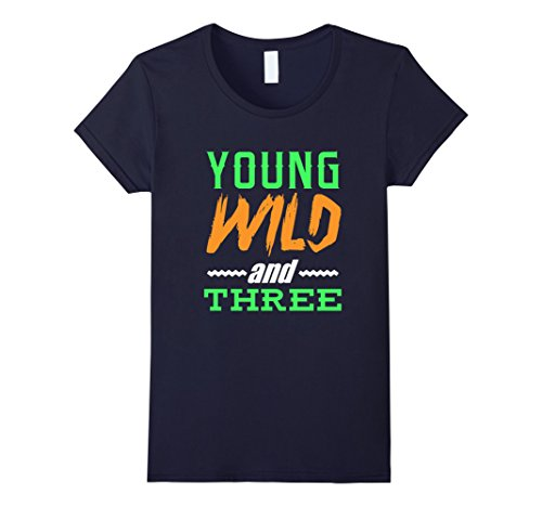 funny-young-wild-three-t-shirt-3yrs-birthday-years-old-damen-grosse-s-navy