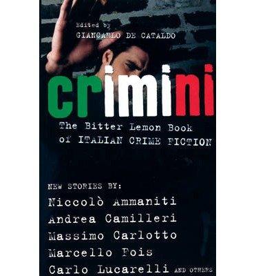 [(Crimini: The Bitter Lemon Book of Italian Crime Fiction)] [Author: Niccolo Ammaniti] published on (April, 2008)