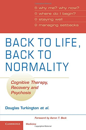 Back to Life, Back to Normality Paperback: Cognitive Therapy, Recovery and Psychosis (Cambridge Clinical Guides) por Turkington