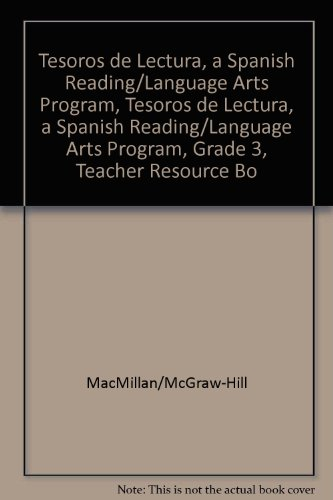 Tesoros de Lectura, a Spanish Reading/Language Arts Program, Grade 3, Teacher Resource Book (Elementary Reading Treasures) por McGraw-Hill Education