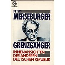 Grenzgänger. Innenansichten der anderen deutschen Republik.