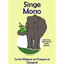 Conte Bilingue en Français et Espagnol: Singe — Mono (Apprendre l'espagnol t. 3)
