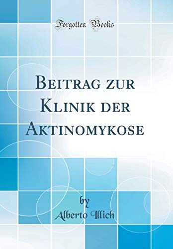 Beitrag zur Klinik der Aktinomykose (Classic Reprint)