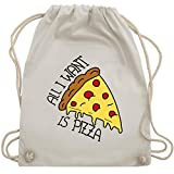 Statement Shirts - All I want is pizza - Unisize - Naturweiß - WM110 - Turnbeutel & Gym Bag