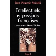 Intellectuels et passions françaises. Manifestes et pétitions au XXème siècle