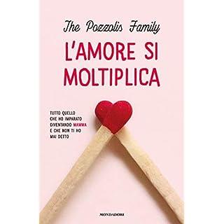 L'amore si moltiplica: Tutto quello che ho imparato diventando mamma e che non ti ho mai detto (Italian Edition)