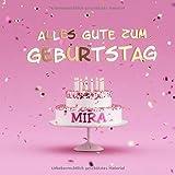 Alles Gute Zum Geburtstag Mira: Kindergeburtstag Gästebuch zum Eintragen von Mitteilungen, Bildern und Fotos - Rosa Edition